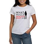 """""""What Would Detective Beckett Do?"""" Women's T-Shirt"""