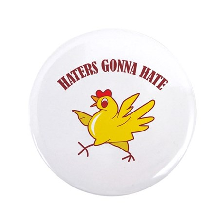 """Haters Gonna Hate 3.5"""" Button (100 pack)"""