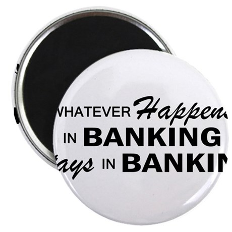 Whatever Happens - Banking Magnet
