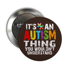 "Autism Thing 2.25"" Button"