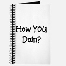 How you doin? Journal