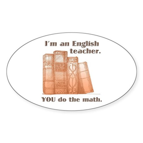 English Teacher/Math Sticker (Oval)