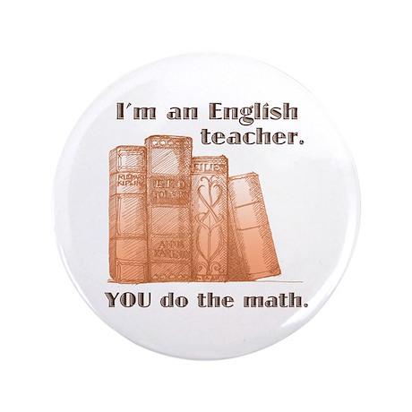"English Teacher/Math 3.5"" Button"