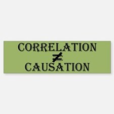 Correlation Causation Bumper Bumper Sticker
