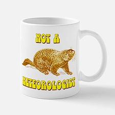 Not A Meteorologist Groundhog Mug