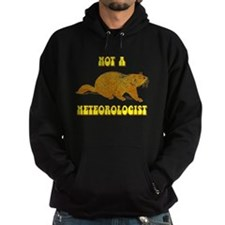 Not A Meteorologist Groundhog Hoodie