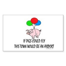 If pigs could fly... Rectangle Decal