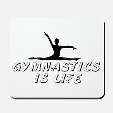 Gymnastics is Life Mousepad