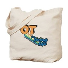 OT For Living Life Tote Bag