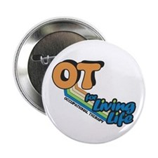 "OT For Living Life 2.25"" Button"