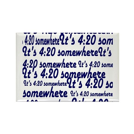 It's 4:20 somewhere Rectangle Magnet