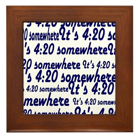 It's 4:20 somewhere Framed Tile