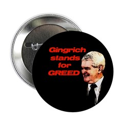 Gingrich Stands for Greed campaign button