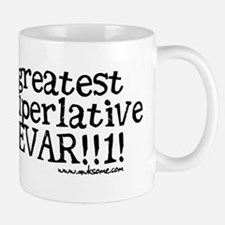 """Greatest Superlative..."" Mug"