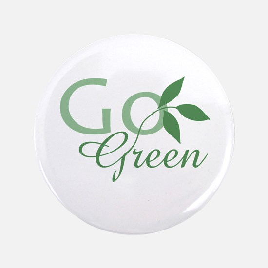 """Go Green: 3.5"""" Button"""
