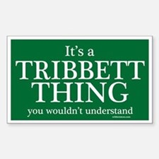It's a Tribbett Thing Decal