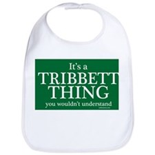 It's a Tribbett Thing Bib