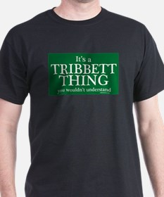It's a Tribbett Thing T-Shirt