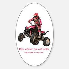 Real Women are not Ladies 4-wheelingSticker (Oval)