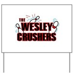 Wesley Crushers Yard Sign - Be a part of the best bowling team for geeks - The Wesley Crushers! This merchandise will make a bang with your friends. A big one. In theory.