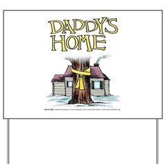 Daddy's Home Yellow Ribbon Yard Sign