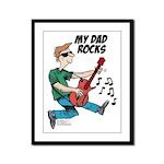 My Dad ROCKS Framed Panel Print
