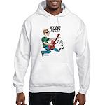 My Dad ROCKS Hooded Sweatshirt