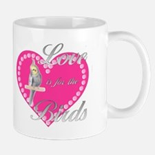 Love is for the Birds Mug