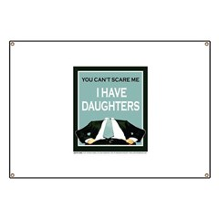 I have Daughters Banner