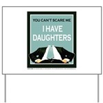 I have Daughters Yard Sign