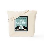 I have Daughters Tote Bag