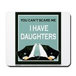 I have Daughters Mousepad