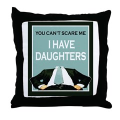 I have Daughters Throw Pillow
