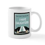 I have Daughters Mug