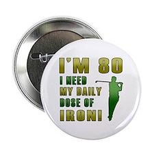 "80th Birthday Golf Humor 2.25"" Button"