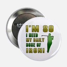 "80th Birthday Golf Humor 2.25"" Button (10 pack)"