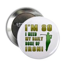 """80th Birthday Golf Humor 2.25"""" Button (100 pack)"""