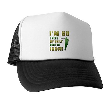 80th Birthday Golf Humor Trucker Hat