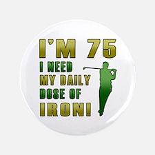 "75th Birthday Golf Humor 3.5"" Button"