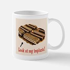 Look at my implants! Mug