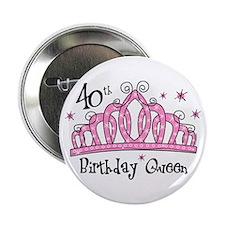 """Tiara 40th Birthday Queen 2.25"""" Button"""