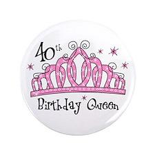 """Tiara 40th Birthday Queen 3.5"""" Button"""