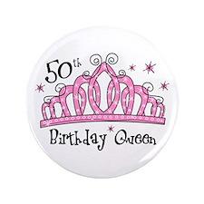 """Tiara 50th Birthday Queen 3.5"""" Button"""