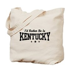 I'd Rather Be In Kentucky Tote Bag