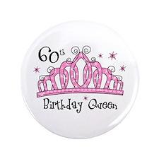 """Tiara 60th Birthday Queen 3.5"""" Button"""