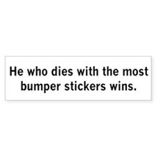 dies with most bumper stickers wins