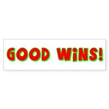 good wins Bumper Bumper Sticker