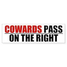 cowards pass Bumper Bumper Sticker