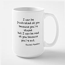 Rachel Maddow Stupid Evil Large Mug