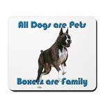 Boxers are Family Mousepad